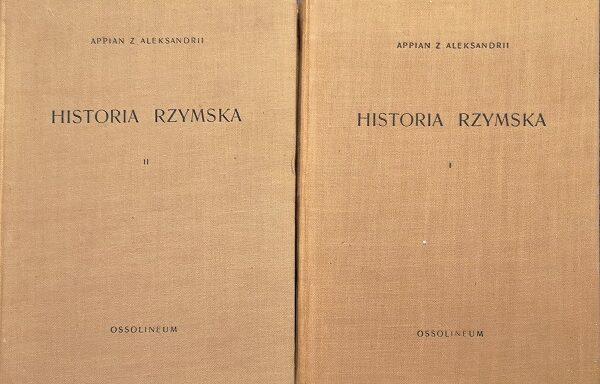 Historia rzymska Appian z Aleksandrii t. I, II
